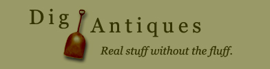 Dig Antiques - Real stuff without the fluff.